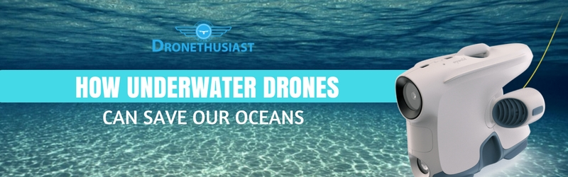 how underwater drones can save our oceans